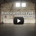 Dance with no Feet